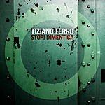 Tiziano Ferro Stop! Dimentica