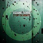 Tiziano Ferro Stop! Olvidate