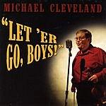 Michael Cleveland Let 'Er Go, Boys!