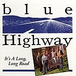 Blue Highway It's A Long, Long Road