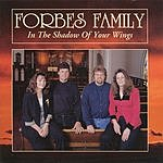 The Forbes Family In The Shadow Of Your Wings