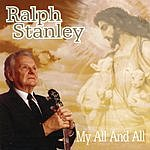 Ralph Stanley My All And All