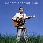 Larry Sparks 40