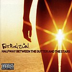 Fatboy Slim Halfway Between The Gutter And The Stars (Edited)