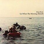 Don Peris Go When The Morning Shineth