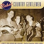 The Country Gentlemen Can't You Hear Me Callin': Early Classics 1963-1969
