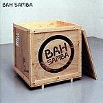 Bah Samba Bah Samba (Parental Advisory)