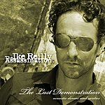 The Ike Reilly Assassination The Last Demonstration