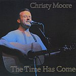 Christy Moore The Time Has Come