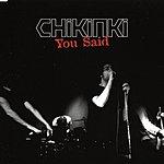 Chikinki You Said (3-Track Single)