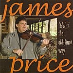 James Price Fiddlin' The Old-Time Way