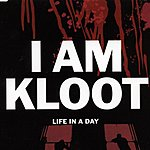I Am Kloot Life In A Day