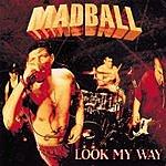 Madball Look My Way (Parental Advisory)