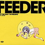 Feeder Just The Way I'm Feeling (3-Track Single)
