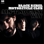 Black Rebel Motorcycle Club Ain't No Easy Way (3-Track Single)