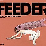 Feeder Forget About Tomorrow (3-Track Single)