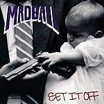 Madball Set It Off (Parental Advisory)