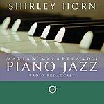 Marian McPartland Marian McPartland's Piano Jazz Radio Broadcast: Shirley Horn