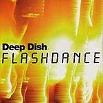 Deep Dish Flashdance (7 Track Single)