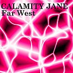 Calamity Jane Far West (Parental Advisory)