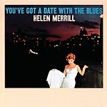 Helen Merrill You've Got A Date With The Blues
