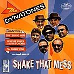 The Dynatones Shake That Mess