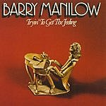 Barry Manilow Tryin' To Get The Feeling (Bonus Track)