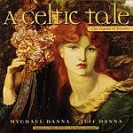 Mychael Danna A Celtic Tale: The Legend Of Deirdre - Narrated By Fiona Ritchie