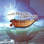 Jeff Johnson Prayers Of St. Brendan: The Journey Home