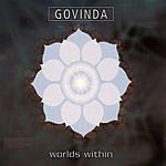 Govinda Worlds Within