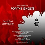 Jacob Fred Jazz Odyssey Four Improvisations For The Ghosts