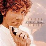 Randy Singer Harmonica Dreams