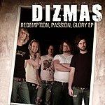 Dizmas Redemption, Passion, Glory EP