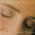 Stacey Kent Close Your Eyes