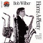 Bob Wilber Horns A-Plenty