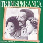 Trio Esperanca Grandes Sucessos