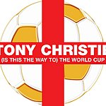 Tony Christie (Is This The Way To) The World Cup (3-Track Single)