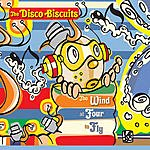 Disco Biscuits The Wind At Four To Fly