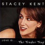 Stacey Kent Love Is... The Tender Trap