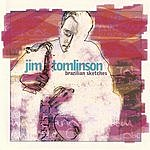 Jim Tomlinson Brazilian Sketches