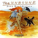 The Unbound Jazz Recidivists