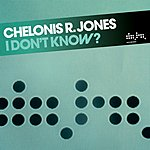 Chelonis R. Jones I Don't Know (5-Track Single)
