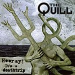 The Quill Hooray! It's A Deathtrip