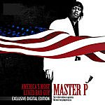 Master P America's Most Luved Bad Guy (Digital Exclusive Yahoo! Edition) (Edited)