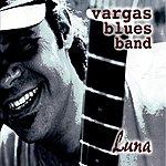 Vargas Blues Band Luna (3-Track Single)