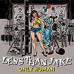 Less Than Jake Only Human (Single)