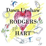 Dawn Upshaw Dawn Upshaw Sings Rodgers & Hart