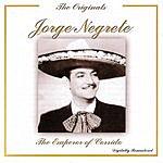 Jorge Negrete The Originals: The Emperor Of The Corrido