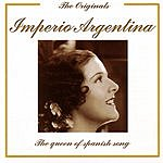 Imperio Argentina The Originals: The Queen Of Spanish Song
