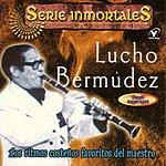 Lucho Bermúdez Serie Inmortales: Los Ritmos Costeños Favoritos Del Maestro